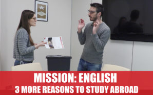 Mission: English. 3 more reasons to study abroad