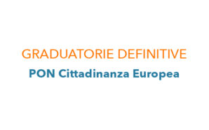 Graduatorie definitive PON Cittadinanza Europea