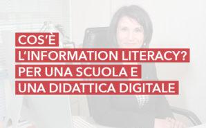 Cos'è l'Information Literacy? Per una scuola e una didattica digitale…